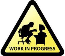 Work in Progress…(WIP)